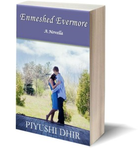 Enmeshed Evermore Piyushi Dhir Author